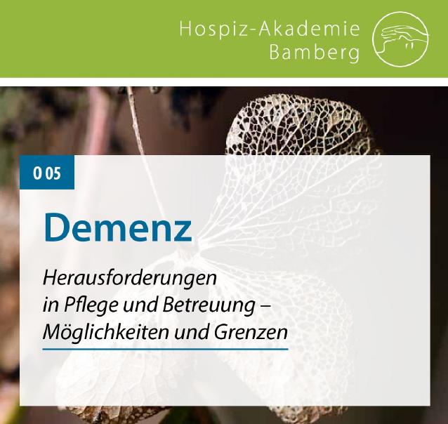Demenz. Herausforderungen in Pflege und Betreuung - Möglichkeiten und Grenzen