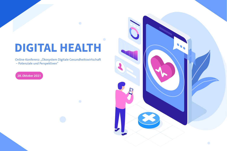 Digital Health – Ökosystem Digitale Gesundheitswirtschaft – Potenziale und Perspektiven